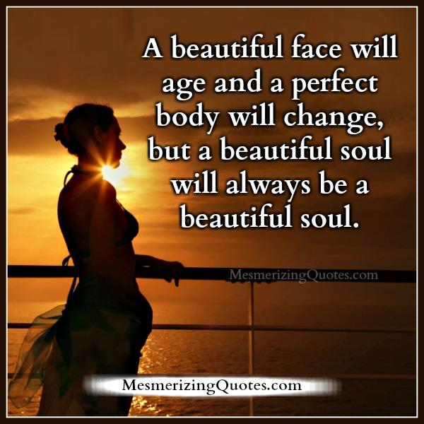 Beautiful Face Quotes For Girl: A Beautiful Face Will Age & A Perfect Body Will Change