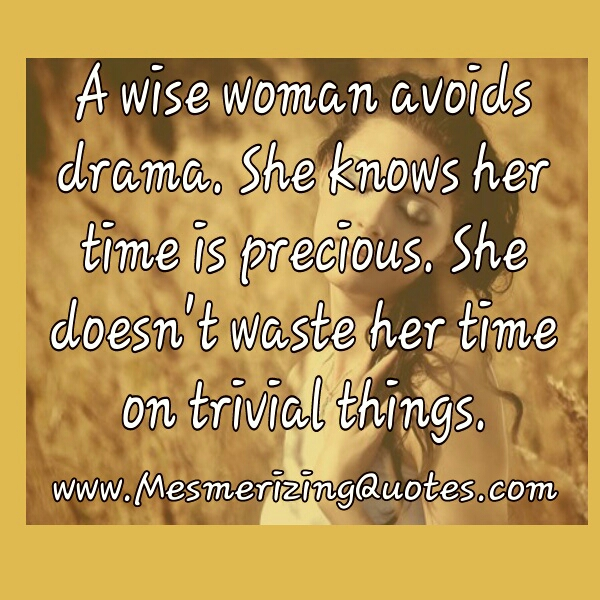 A wise woman avoids drama