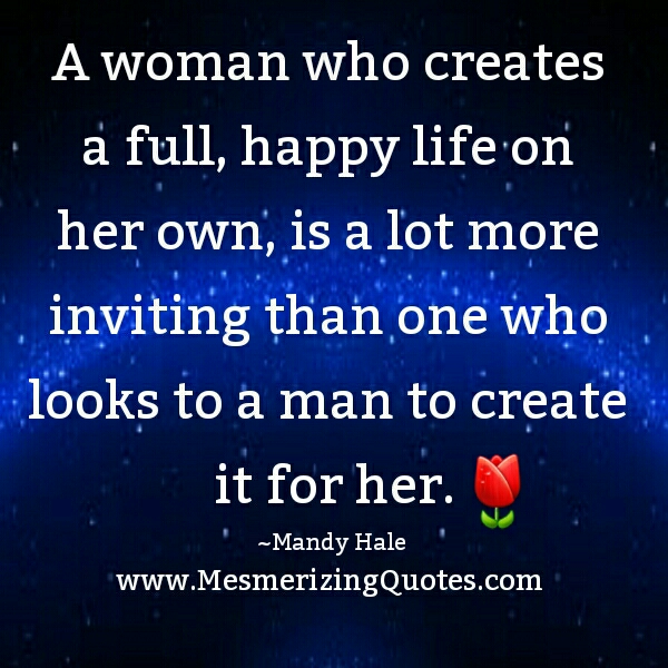 A woman who creates a happy life on her own
