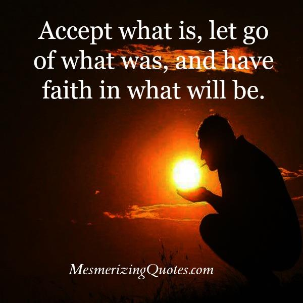 Accept what is & let go of what was
