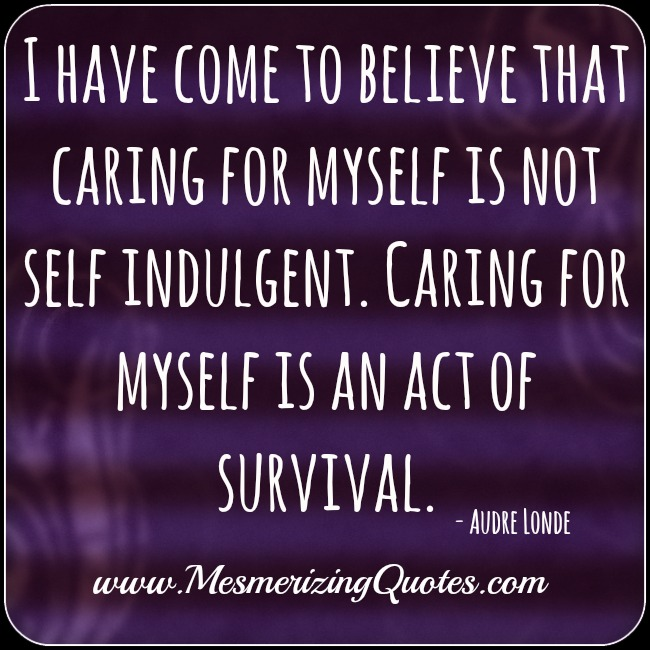 Caring for myself is an act of survival