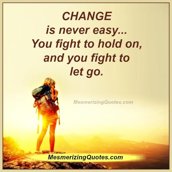 Change is never easy in life