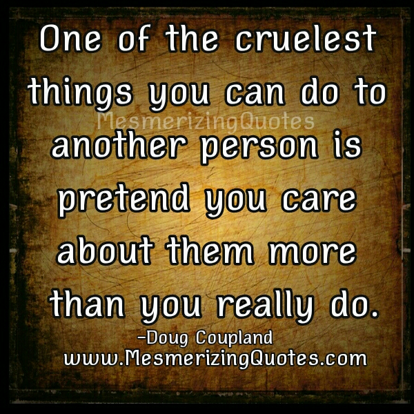 Cruelest things you can do to another person