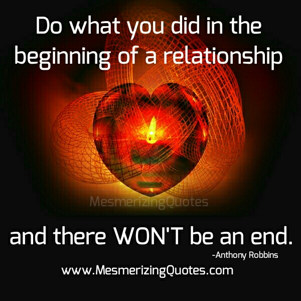 Do what you did in the beginning of a Relationship