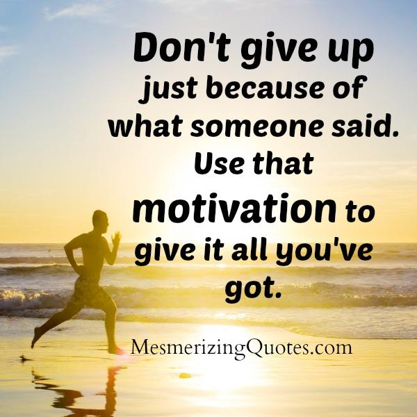 Don't give up just because of what someone said