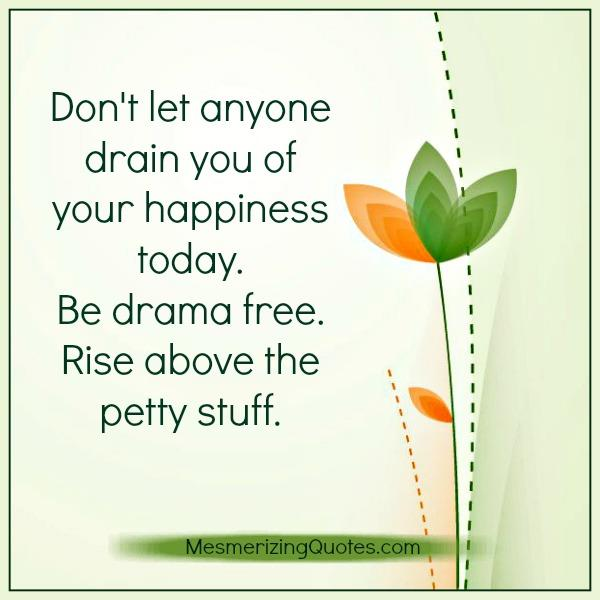 dont-let-anyone-drain-you-of-your-happiness