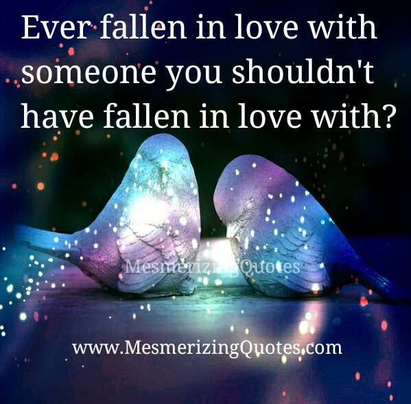 Ever fallen in Love with someone