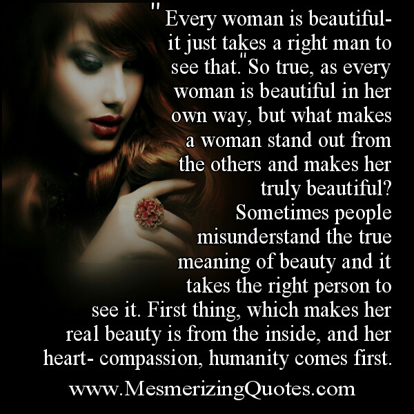 Every woman is beautiful in her own way