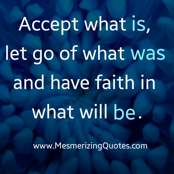 Have faith in what will be