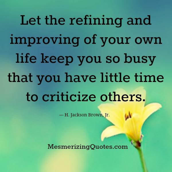Have little time to criticize others