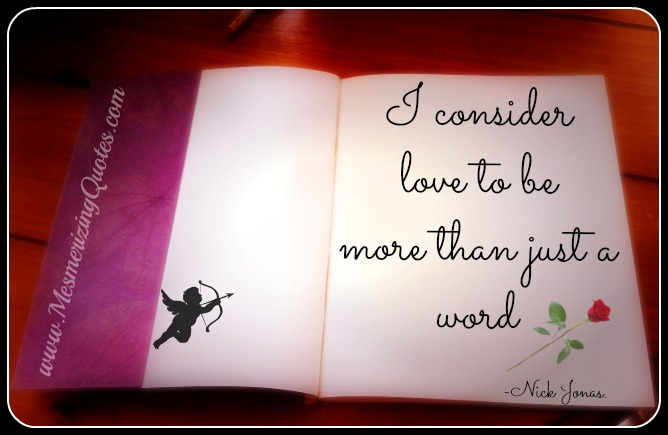 I consider love to be more than just a word