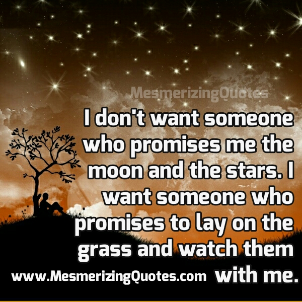 I want someone who promises