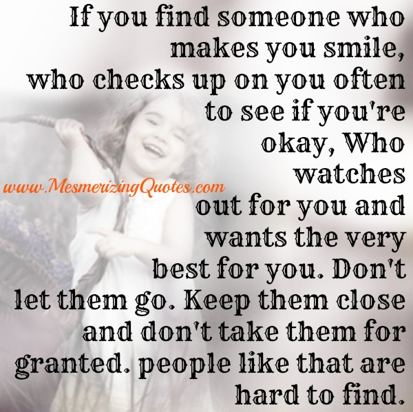 If you find someone who watches out for you