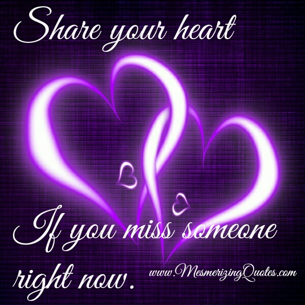 If you miss someone right now