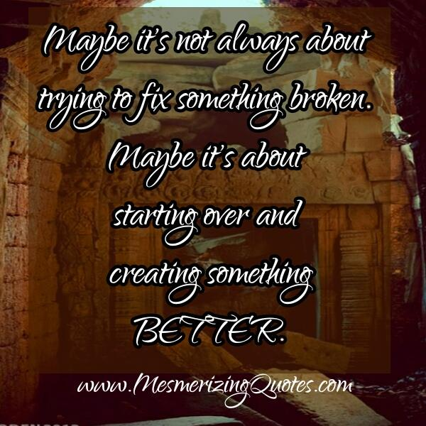 It's not always about fixing something broken