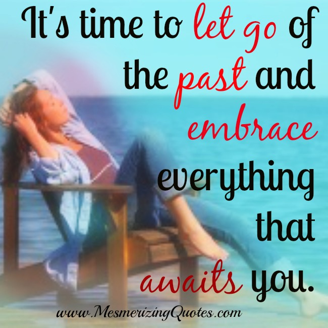 It's time to Let go of the Past
