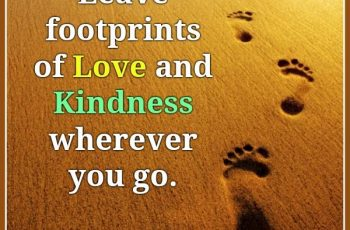 leave-footprints-of-love-kindness-wherever-you-go