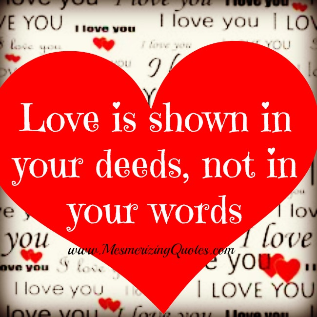 Love is shown in your deeds