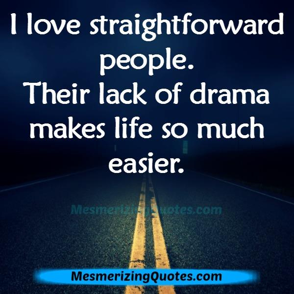 Love straightforward people in life