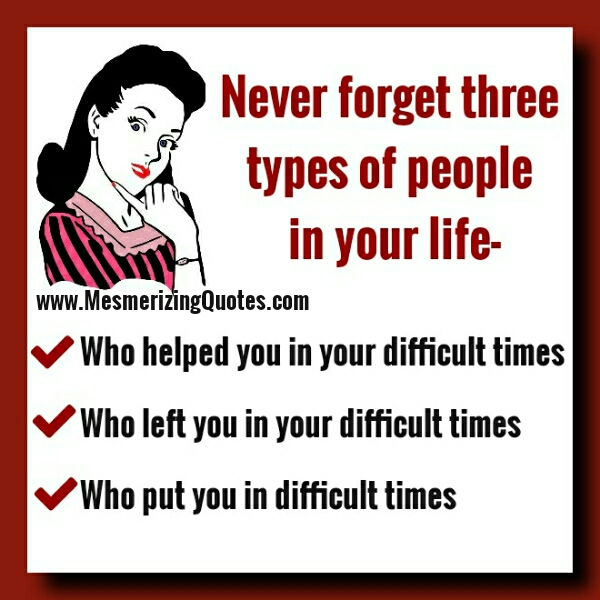 Never forget Three types of people in your Life