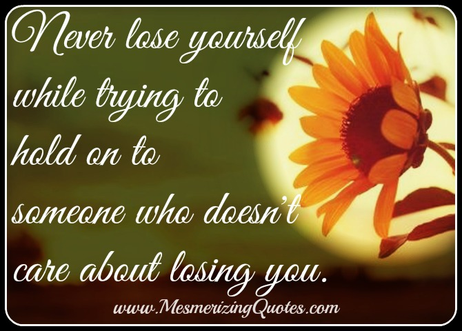 Never lose yourself