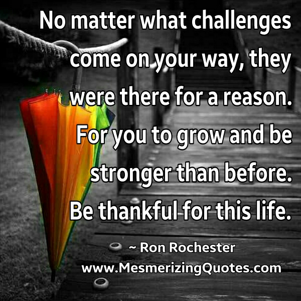No matter what challenges come on your way