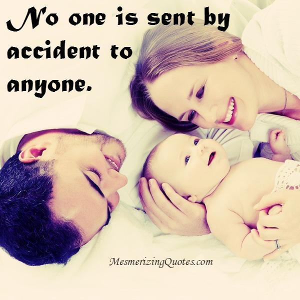 No one is sent by accident to anyone