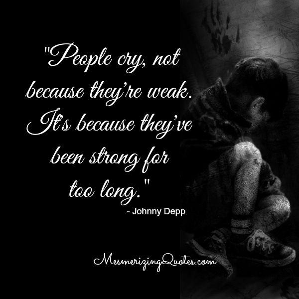 People cry, not because they are weak