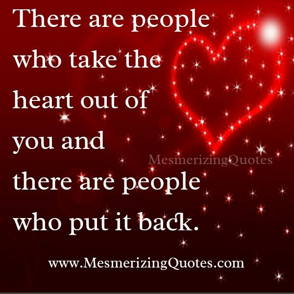 People who take the heart out of you