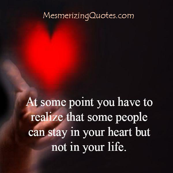Some people can only stay in your heart