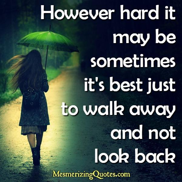Sometimes it's best just to walk away