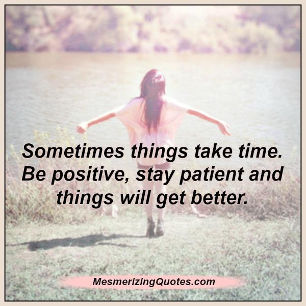 sometimes-things-take-time-in-life