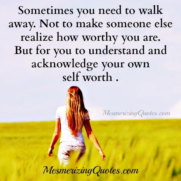 Sometimes you need to walk away