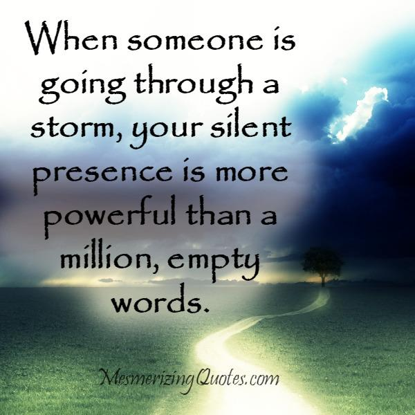 Sometimes your silent presence is more powerful