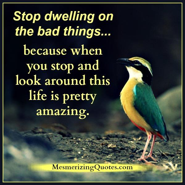 stop-dwelling-on-the-bad-things-in-life