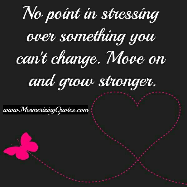 Stressing over something you can't change