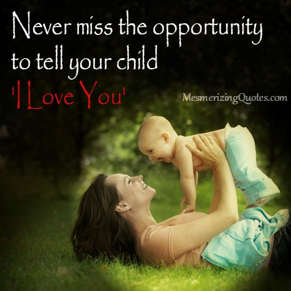 Tell your child I Love You