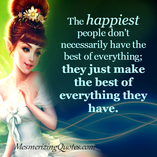 The happiest people don't necessarily have the best of everything