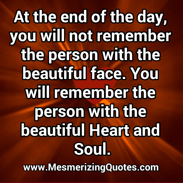 The person with the beautiful Heart & Soul