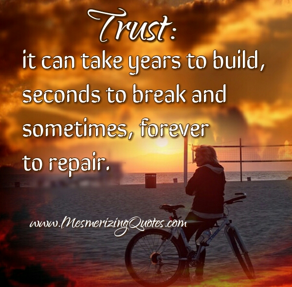 Trust can take years to build