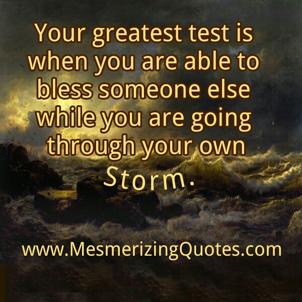 What is the greatest test in your Life