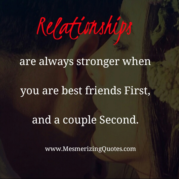 When Relationships are strong?