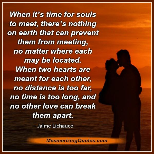 Love Each Other When Two Souls: When It's Time For Souls To Meet