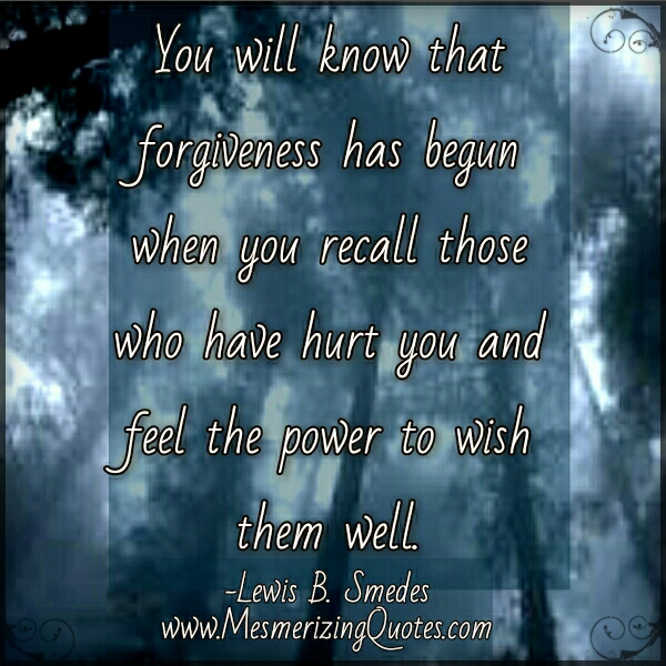 When you will know that Forgiveness has begun