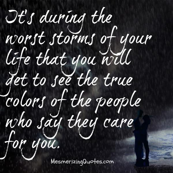 When you will see the true colors of people