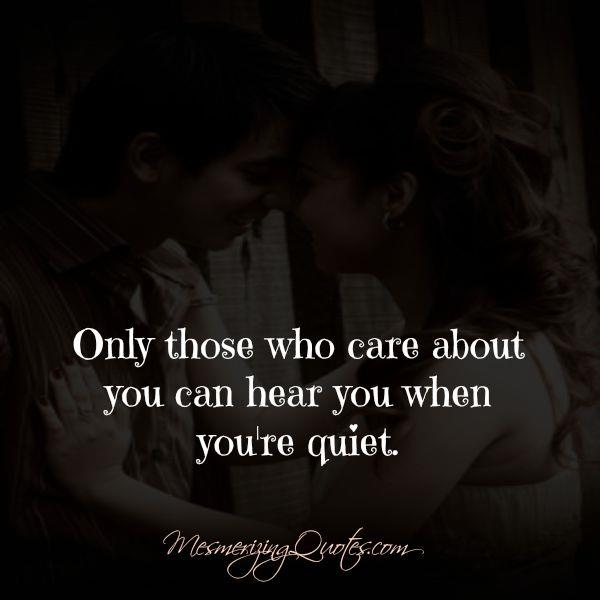 Who can hear you when you are quiet?