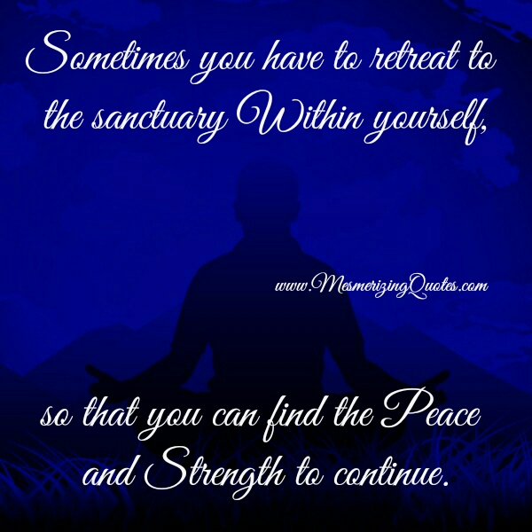 You can find the peace & strength to continue