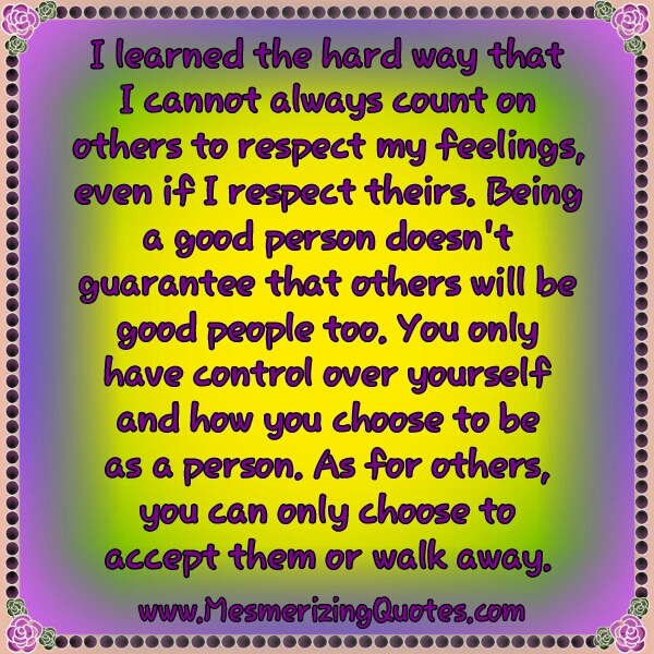 You can only choose to accept others or walk away