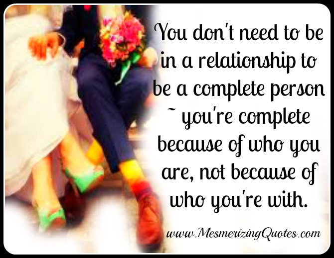 You don't need to be in a relationship to be a complete person