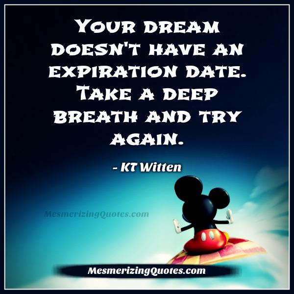 Your Dream Doesnt Have An Expiration Date